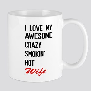 i love awesome crazy smokin hot wife Mugs