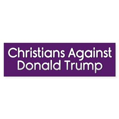 Christians Against Donald Trump Bumper Bumper Sticker