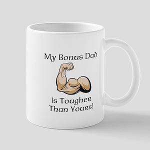 My Bonus Dad is Tougher than Yours! Mug