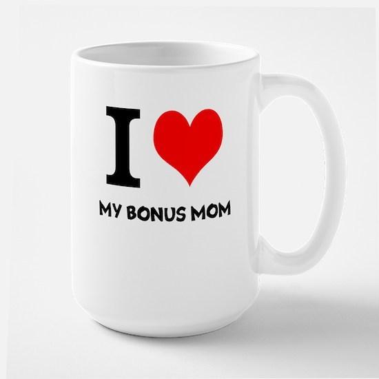 I Love My Bonus Mom Large Mug