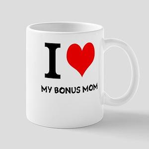 I Love My Bonus Mom Mug