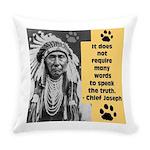 Chief Joseph Quote Everyday Pillow
