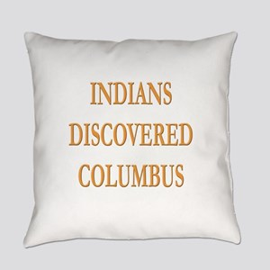 Indians Discovered Columbus Everyday Pillow