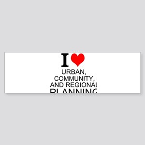 I Love Urban, Community, And Regional Planning Bum