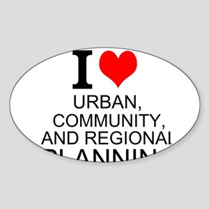 I Love Urban, Community, And Regional Planning Sti