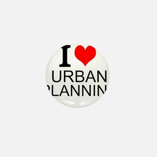 I Love Urban Planning Mini Button