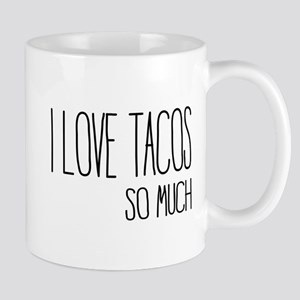 I love tacos so much Mugs