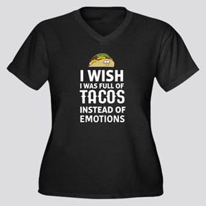 I wish I was full of tacos instead of emotions Plu