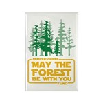 May The Forest Be With You Magnets