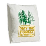 May the Forest Be With You Burlap Throw Pillow