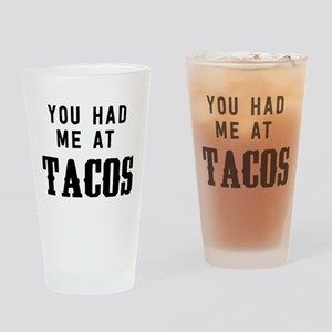 You had me at tacos Drinking Glass