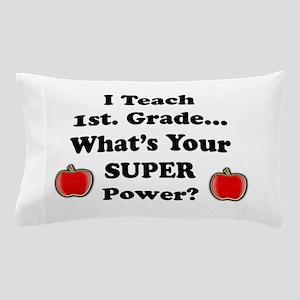 1st. Grade Teacher Pillow Case