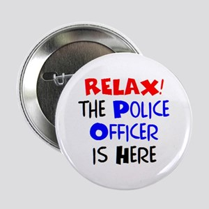 """relax police officer here 2.25"""" Button"""