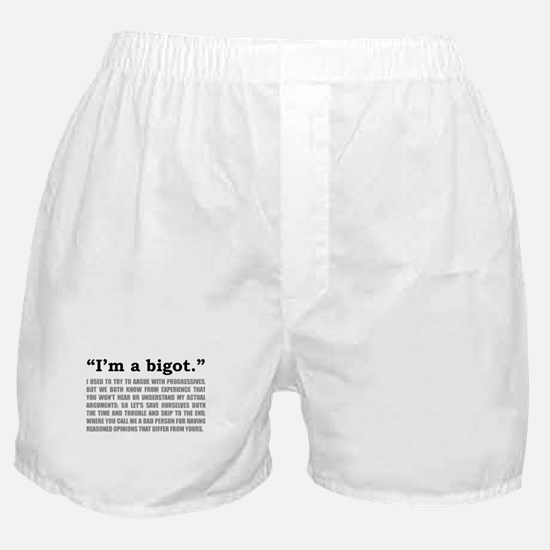 """I'm a bigot"" (black print on light) Boxer Shorts"