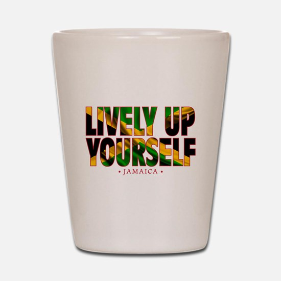 Lively Up Yourself - Shot Glass