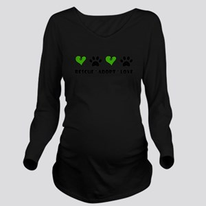 Rescue*Adopt*Love Long Sleeve Maternity T-Shirt