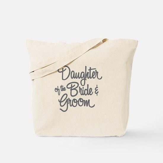 Daughter of the Bride & Groom Tote Bag