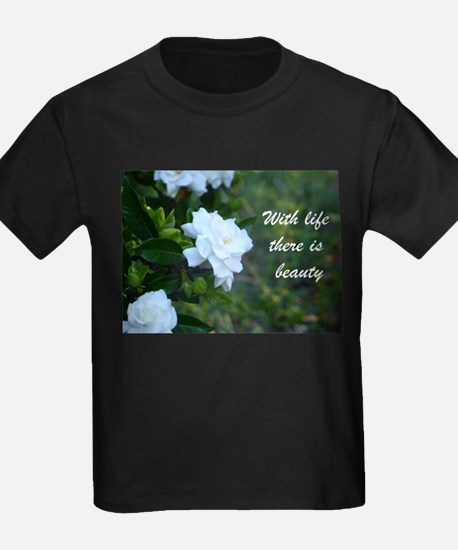 Meaningful Gardenia Flower Quote T-Shirt