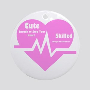 Cute enough to stop your heart Round Ornament