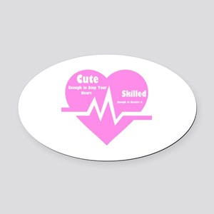 Cute enough to stop your heart Oval Car Magnet