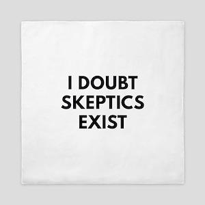 I Doubt Skeptics Exist Queen Duvet