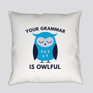 Your Grammar Is Owlful Everyday Pillow