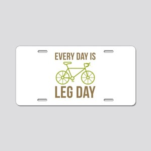 Every Day Is Leg Day Aluminum License Plate