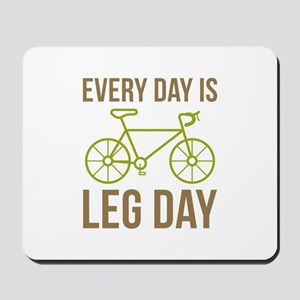 Every Day Is Leg Day Mousepad