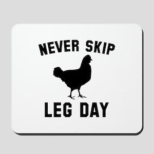Never Skip Leg Day Mousepad
