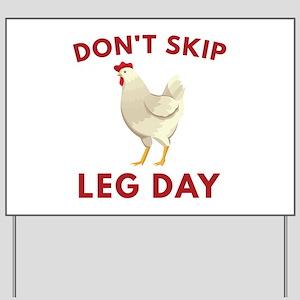 Don't Skip Leg Day Yard Sign