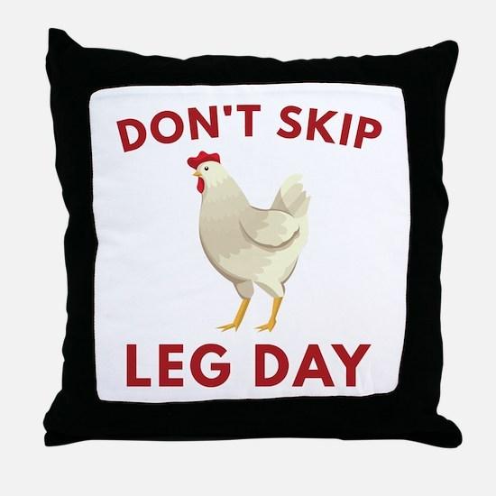 Don't Skip Leg Day Throw Pillow
