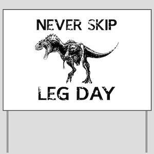 Never Skip Leg Day Yard Sign