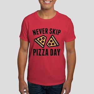 Never Skip Pizza Day Dark T-Shirt