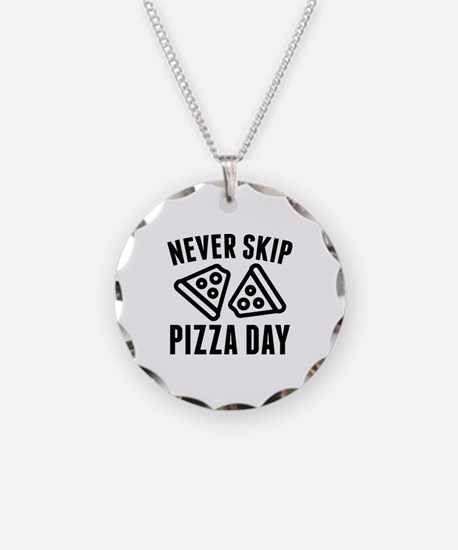 Never Skip Pizza Day Necklace