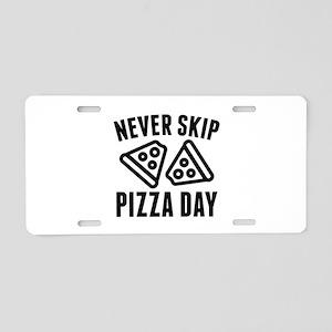 Never Skip Pizza Day Aluminum License Plate