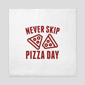 Never Skip Pizza Day Queen Duvet
