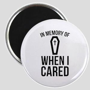 In Memory Of Wen I Cared Magnet