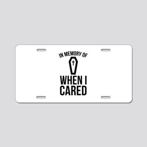 In Memory Of Wen I Cared Aluminum License Plate