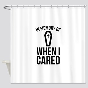 In Memory Of Wen I Cared Shower Curtain