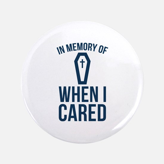 """In Memory Of Wen I Cared 3.5"""" Button (100 pack)"""