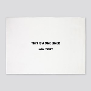 This Is A One Liner 5'x7'Area Rug