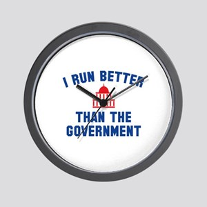 I Run Better Than The Government Wall Clock