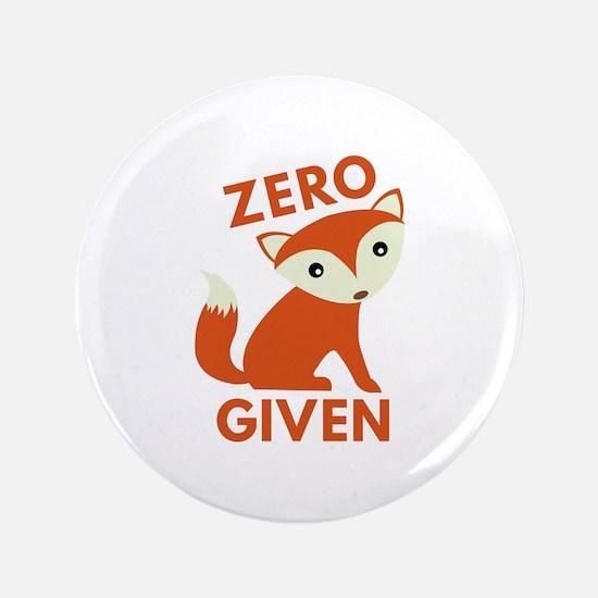 "Zero Fox Given 3.5"" Button (100 pack)"