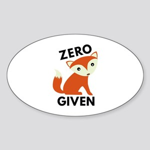 Zero Fox Given Sticker (Oval)