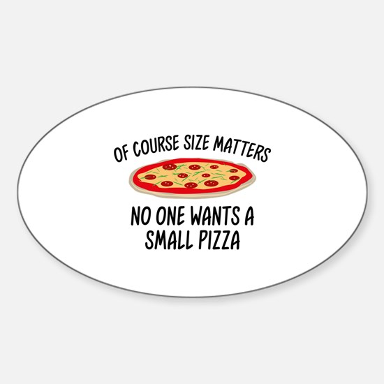 Of Course Size Matters Sticker (Oval)