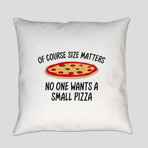 Of Course Size Matters Everyday Pillow