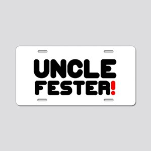 UNCLE FESTER! Aluminum License Plate