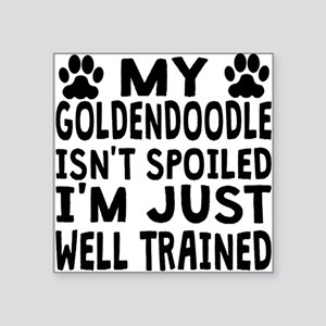 My Goldendoodle Isnt Spoiled Sticker