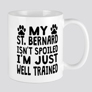 My St. Bernard Isnt Spoiled Mugs
