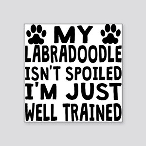 My Labradoodle Isnt Spoiled Sticker